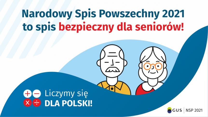 Narodowy Spis Powszechny 2021 - spis bezpieczny dla seniorów
